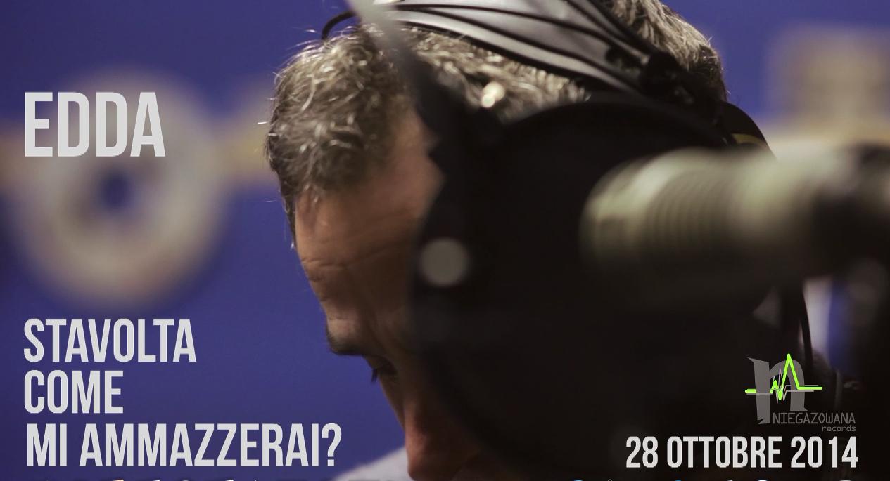"""Edda """"Stavolta Come Mi Ammazzerai?"""" esce il 28 ottobre 2014"""
