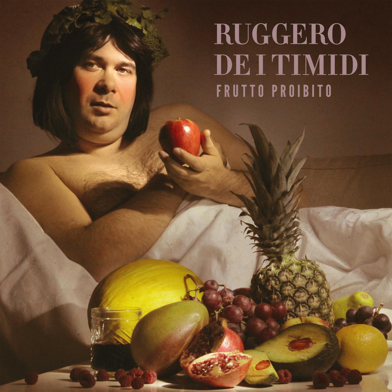 RUGGERO DE I TIMIDI esce il 24 febbraio con il suo primo album intitolato «Frutto Proibito».