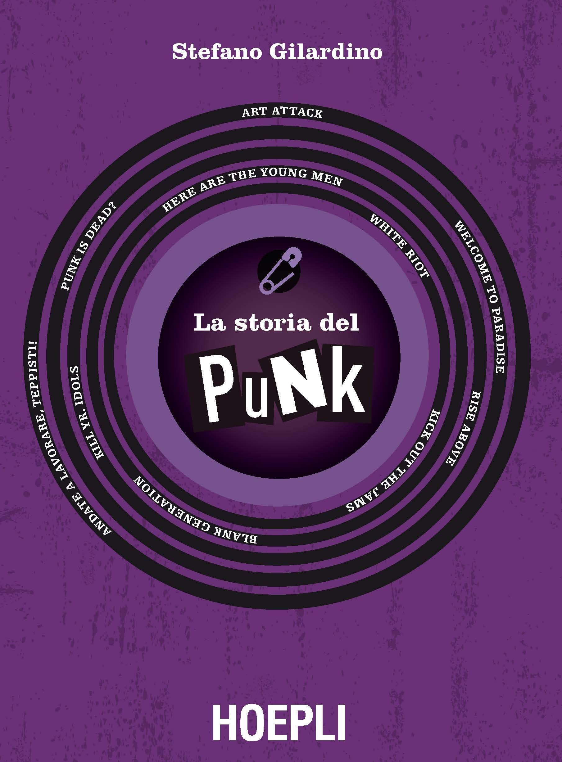 """""""LA STORIA DEL PUNK"""" – il libro di STEFANO GILARDINO (Hoepli Ed.)"""
