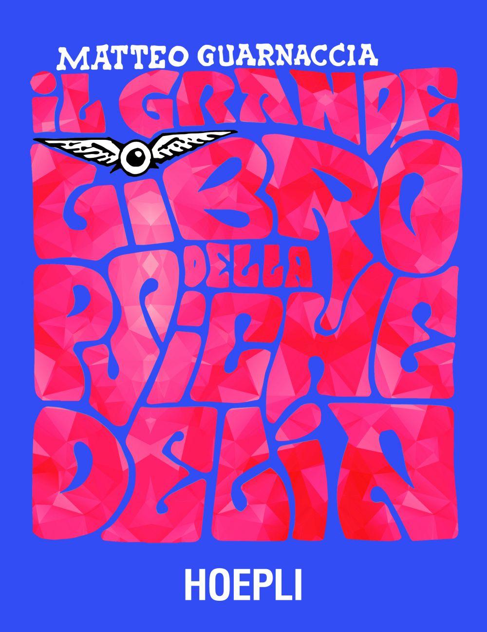 Matteo Guarnaccia  «Il grande libro della psichedelia» (Hoepli)