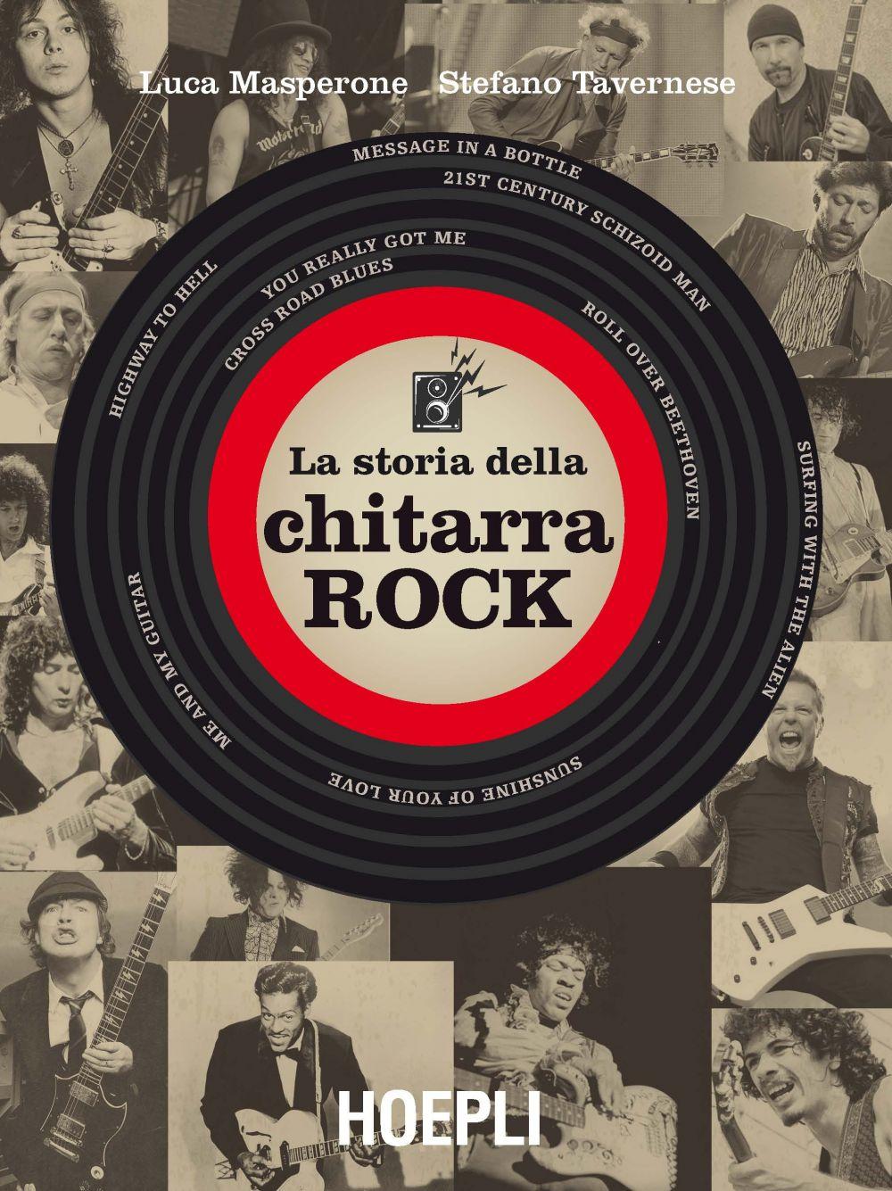 «La storia della chitarra rock» (Hoepli) di Luca Masperone e Stefano Tavernese