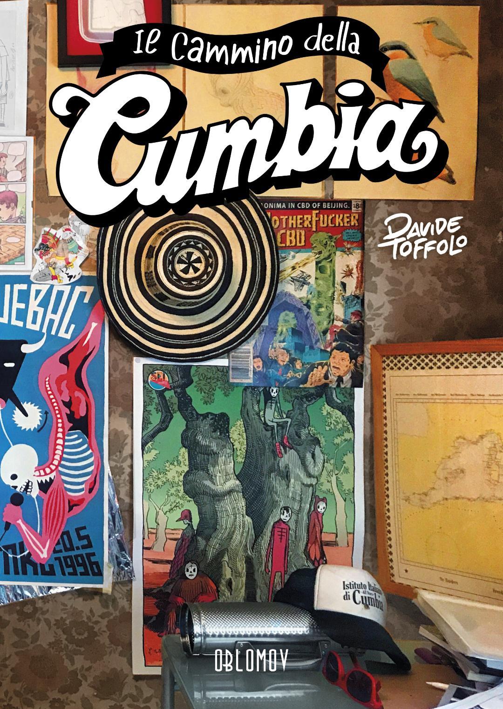 DAVIDE TOFFOLO Il cammino della cumbia» (Oblomov Editore)