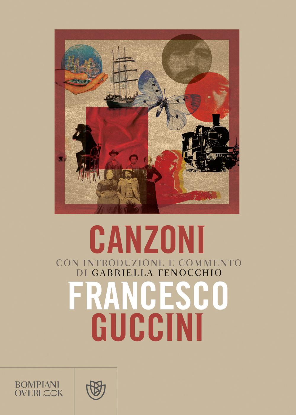 «Canzoni» (Bompiani Overlook) libro sui testi di Francesco Guccini di Gabriella Fenocchio
