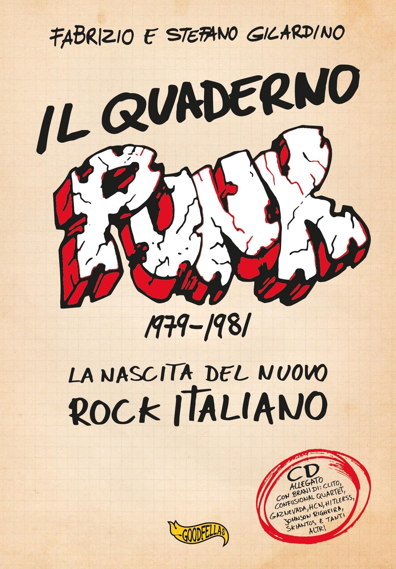 «Il quaderno punk 1979 – 1981 La nascita del nuovo rock italiano» di Fabrizio e Stefano Gilardino (Ed Goodfellas)