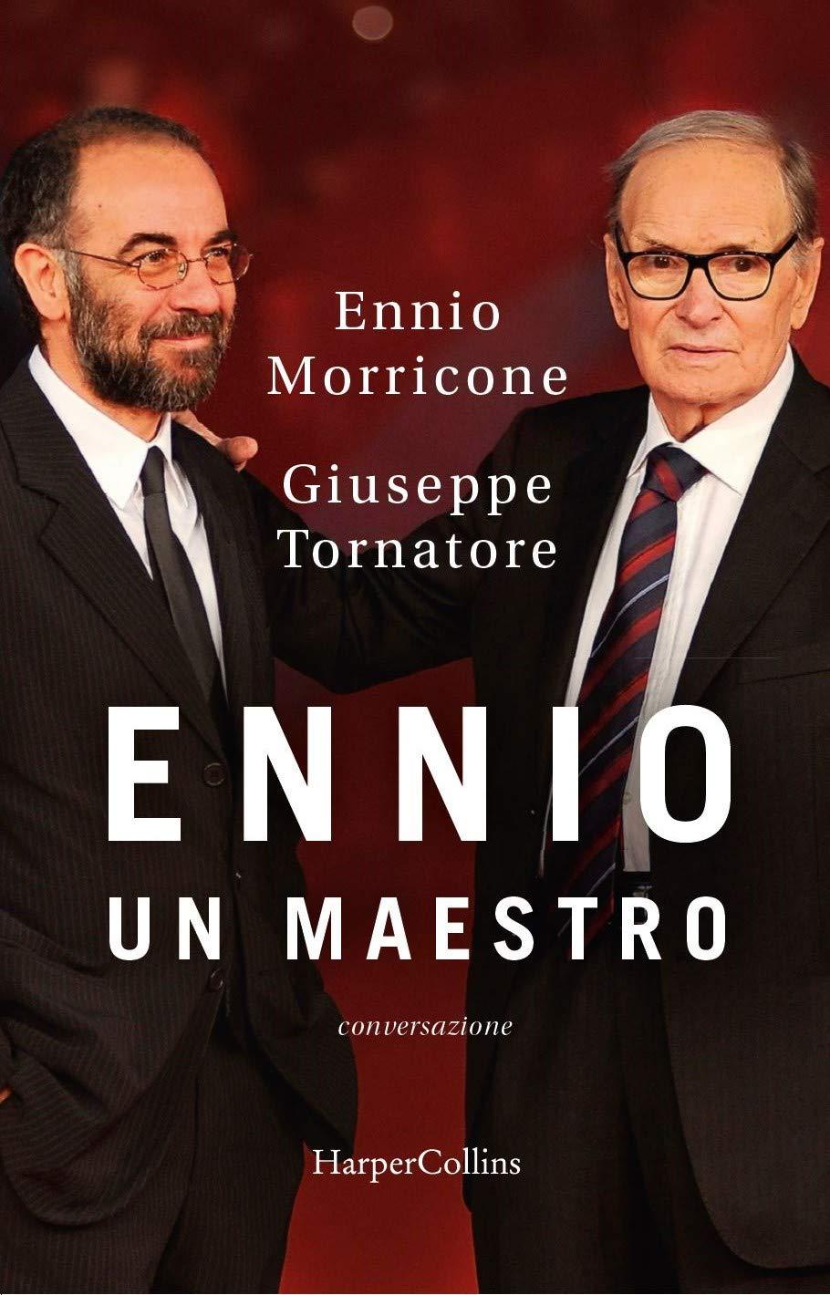 «Ennio un maestro» il libro intervista Tornatore/Morricone