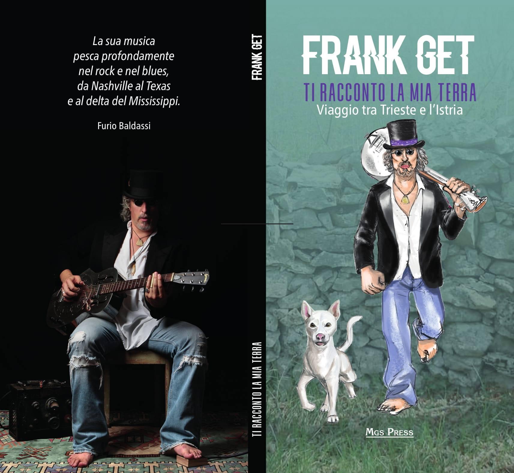 """FRANK GET """"Ti racconto la mia terra – Viaggio tra Trieste e l'Istria"""""""