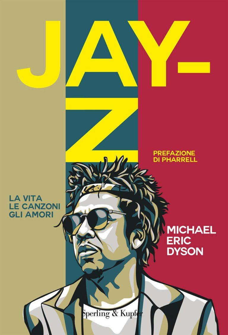 «Jay-Z La vita, le canzoni, gli amori» di Michael Eric Dyson