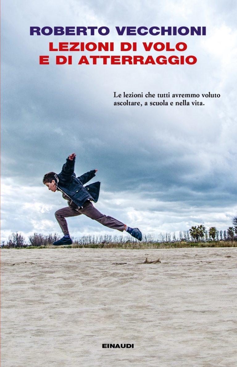 Roberto Vecchioni «Lezioni di volo e di atterraggio» (Einaudi)